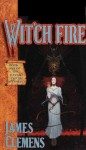 Wit'ch Fire / Wit'ch Storm (The Banned and the Banished, #1-2) - James Clemens
