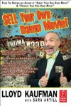 Sell Your Own Damn Movie! - Lloyd Kaufman