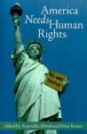 America Needs Human Rights - Anuradha Mittal, Anuradha Mittal