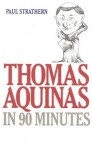 Thomas Aquinas In 90 Minutes (Audio) - Paul Strathern, Robert Whitfield