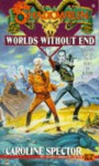 Shadowrun 18: Worlds without End - Caroline Spector