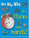 Why Why Why Do Clocks Have Hands? - Mason Crest Publishers