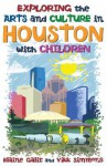 Exploring the Arts and Culture in Houston with Children - Elaine L. Galit