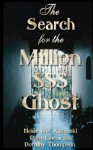 The Search for the Million$$$ Dollar Ghost - Dorothy Thompson, Dorothy Thompson, Pam Lawniczak