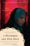 A Hundred and One Days: A Baghdad Journal - Åsne Seierstad