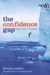 The Confidence Gap: From Fear to Freedom - Russ Harris