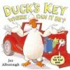 Duck's Key, Where Can It Be? - Jez Alborough