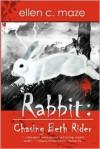 Rabbit: Chasing Beth Rider - Ellen C. Maze, Elizabeth E. Little
