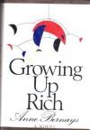 Growing Up Rich - Anne Bernays