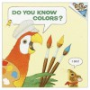 Do You Know Colors? - Katherine Howard, J.P. Miller