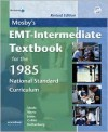 Mosby's EMT-Intermediate Textbook for the 1985 National Standard Curriculum [With DVD] - Bruce R. Shade, Shirley A. Jones, Elizabeth Wertz, Mikel Axler Rothenberg, Thomas E. Collins Jr.