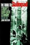 The Road to Stalingrad: Stalin`s War with Germany - John Erickson
