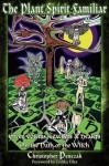 The Plant Spirit Familiar - Christopher Penczak