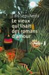 Le Vieux qui lisait des romans d'amour (Suites) (French Edition) - Luis Sepúlveda, François Maspero