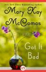 Got it Bad (Loveswept, No 793) - Mary Kay McComas