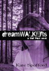 Dreamwalkers - Kate Spofford