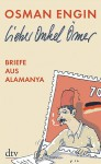 Lieber Onkel Ömer: Briefe Aus Alamanya - Osman Engin
