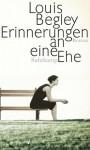 Erinnerungen an eine Ehe: Roman (German Edition) - Louis Begley, Christa Krüger