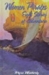 Women Pirates: Eight Stories of Adventure - Myra Weatherly