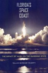 Florida's Space Coast: The Impact of NASA on the Sunshine State - William Barnaby Faherty