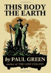 This Body the Earth - Paul Green