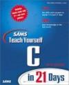 Sams Teach Yourself C in 21 Days - Peter Aitken, Peter Aitken