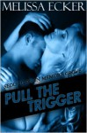 Pull the Trigger - Melissa Ecker