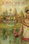 Temple of a Thousand Faces - John Shors
