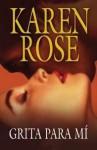 Grita para mí (Vartanian, #2) - Karen Rose