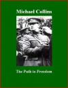 The Path to Freedom - Michael Collins, Brad K. Berner