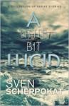 A Little Bit Lucid - Sven Scheppokat