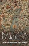 Nordic Paths to Modernity - Johann P. Arnason, Björn Wittrock