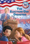 The Election-Day Disaster - Ron Roy, Timothy Bush