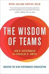 The Wisdom of Teams: Creating the High-Performance Organization - Jon R. Katzenbach, Douglas K. Smith