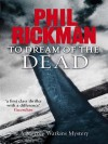 To Dream of the Dead: A Merrily Watkins Mystery - Phil Rickman