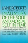 Dialogues Of The Soul And Mortal Self In Time - Jane Roberts