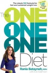 The One One One Diet: The Simple 1:1:1 Formula for Fast and Sustained Weight Loss - Rania Batayneh, Eve Adamson