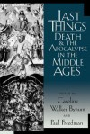 Last Things: Death and the Apocalypse in the Middle Ages - Caroline Walker Bynum, Paul Freedman