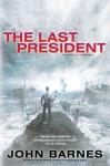The Last President - John Barnes, Angela Dawe