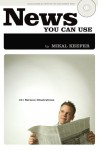 News You Can Use: 101 Sermon Illustrations [With CDROM] - Mikal Keefer