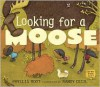 Looking for a Moose - Phyllis Root, Randy Cecil