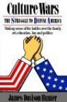 Culture Wars: The Struggle to Define America - James Davison Hunter