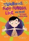 Tapeworms, Foot Fungus, Lice, and More: The Yucky Disease Book - Alvin Silverstein, Virginia B. Silverstein, Laura Silverstein Nunn, Gerald Kelley