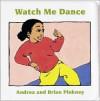 Watch Me Dance: Family Celebration Board Books - Andrea Davis Pinkney, Brian Pinkney