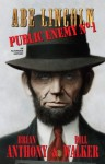 Abe Lincoln: Public Enemy No. 1 - Brian Anthony, Bill Walker