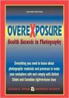 Overexposure: Health Hazards in Photography - Susan Shaw, David Featherstone