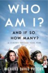 Who Am I? And If So, How Many?: A Journey Through Your Mind - Richard David Precht