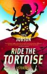 RIDE THE TORTOISE LIESL JOBSON JACANA ISBN 9781431405664 - Liesl Jobson