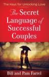 The Secret Language of Successful Couples - Bill Farrel, Pam Farrel