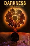 Darkness The Power Of Illumination - Shaahin Cheyene, Miguel Ruiz